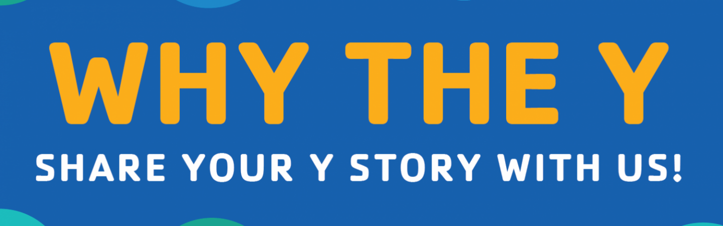 Tell us your Y story